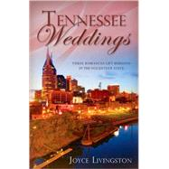Tennessee Weddings : Three Romances Lift Burdens in the Volunteer State