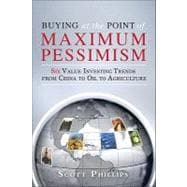 Buying at the Point of Maximum Pessimism : Six Value Investi..., 9780137038497  