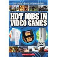Hot Jobs In Video Games; Cool Careers in Interactive Enterta..., 9780545218504  