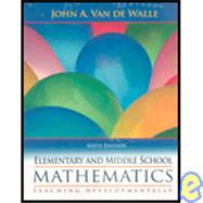 Elementary & Middle School Mathematics w/Field Guide,9780205508525