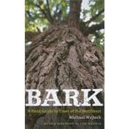 Bark : A Field Guide to Trees of the Northeast, 9781584658528  