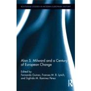 Alan S. Milward and a Century of European Change,9780415878531