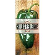 The Great Chiles Rellenos Book, 9781580088541
