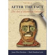 After the Fact: The Art of Historical Detection Volume 2
