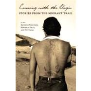 Crossing with the Virgin : Stories from the Migrant Trail, 9780816528547  