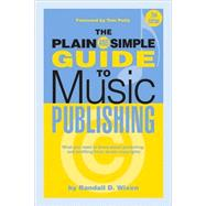 The Plain and Simple Guide to Music Publishing, 9781423468547  