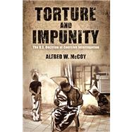 Torture and Impunity : The U.S. Doctrine of Coercive Interrogation