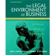 Legal Environment of Business : A Critical Thinking Approach