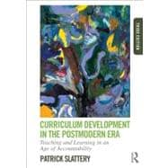 Curriculum Development in the Postmodern Era : Teaching and Learning in an Age of Accountability,9780415808569
