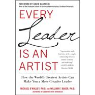 Every Leader Is an Artist: How the World&#8217;s Greatest Ar..., 9780071778572