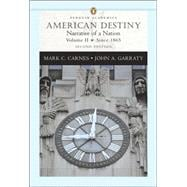 American Destiny: Narrative of a Nation, Volume II (since 1865) (Penguin Academics Series),9780321298577