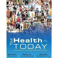 Your Health Today : Choices in a Changing Society