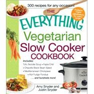 The Everything Vegetarian Slow Cooker Cookbook: Includes - Tofu Noodle Soup, Fajita Chili, Chipotle Black Bean Salad, Mediterranean Chickpeas, Mixed Berry Cobbler...and Hundreds More!,9781440528583