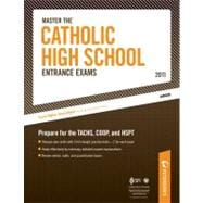 Master the Catholic High School Entrance Exams - 2011 : Prepare for the TACHS, COOP, and HSPT