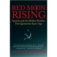 Red Moon Rising : Sputnik and the Hidden Rivalries That Igni..., 9780805088588  