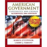 American Government: Continuity and Change, 2004 Alternate Edition Election Update