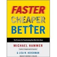 Faster Cheaper Better: The 9 Levers for Transforming How Wor..., 9781400118595  