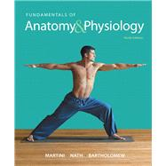Fundamentals of Anatomy & Physiology Plus MasteringA&P with eText -- Access Card Package, 10/e