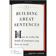 Building Great Sentences How to Write the Kinds of Sentences You Love to Read,9780452298606