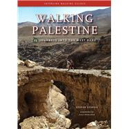 Walking Palestine : 25 Journeys in the West Bank, 9781566568609