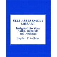 Self-Assessment Library : Insights into Your Skills, Interests and Abilities