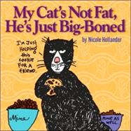 My Cat's Not Fat, He's Just Big-boned, 9781402208614