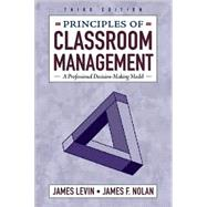Principles of Classroom Management : A Professional Decision-Making Model,9780205288625