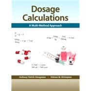 Dosage Calculations A Multi-Method Approach,9780132158626