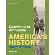 Documents for America's History, Volume 1 : To 1877,9780312648626