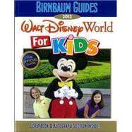 Birnbaum's Walt Disney World for Kids 2012,9781423138631