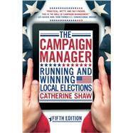 The Campaign Manager: Running and Winning Local Elections,9780813348636