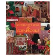 Charlotte Moss : A Visual Life - Scrapbooks, Collages, and I..., 9780847838639