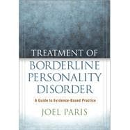 Treatment of Borderline Personality Disorder : A Guide to Ev..., 9781606238646  