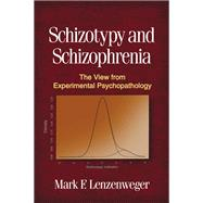 Schizotypy and Schizophrenia : The View from Experimental Ps..., 9781606238653  