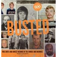 Busted : Mugshots and Arrest Records of the Famous and Infam..., 9781579128654  