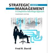 Strategic Management A Competitive Advantage Approach, Concepts Plus NEW MyManagementLab with Pearson eText -- Access Card Package,9780133058659