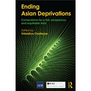 Ending Asian Deprivations: Compulsions for a Fair, Prosperous and Equitable Asia,9780415828666