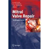 Mitral Valve Repair : The Biologic Solution,9783798518667