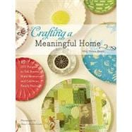 Crafting a Meaningful Home : 27 DIY Projects to Tell Stories..., 9781584798675  