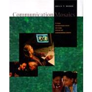 Communication Mosaics : A New Introduction to the Field of Communication,9780534518677
