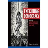Executing Democracy : Capital Punishment and the Making of A..., 9780870138690  