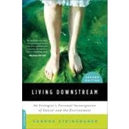 Living Downstream : An Ecologist's Personal Investigation of Cancer and the Environment,9780306818691
