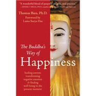The Buddha's Way of Happiness: Healing Sorrow, Transforming ..., 9781572248694  