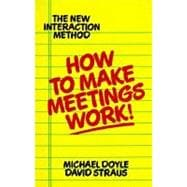 How to Make Meetings Work! : The New Interaction Method, 9780425138700