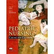 Pediatric Nursing: Caring for Children, Essentials Version,9780132208710
