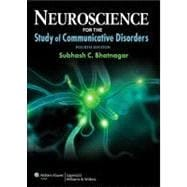 Neuroscience for the Study of Communicative Disorders, 9781609138714