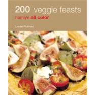 200 Veggie Feasts : Hamlyn All Color, 9780600618720  