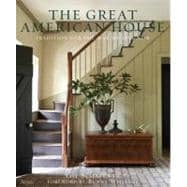 The Great American House: Tradition for the Way We Live Now, 9780847838721