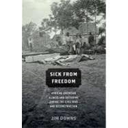 Sick from Freedom : African-American Illness and Suffering During the Civil War and Reconstruction,9780199758722