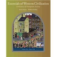 Essentials of Western Civilization Vol. 2 : A History of European Society since 1550